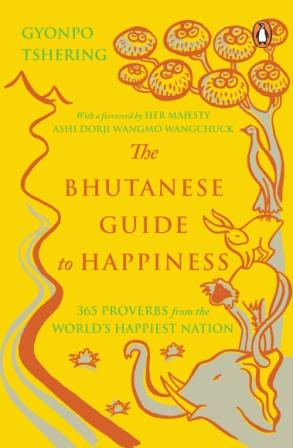 Bhutanese Guide to Happiness, The (PB) By Tshering, Gyonpo  (Margaret Gee Ed.)