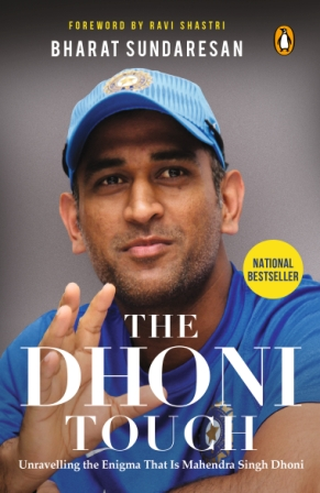 Dhoni Touch, The: Unravelling the Enigma By Sundaresan, Bharat