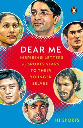 Dear Me : Inspiring Letters by Sports St By HT Media